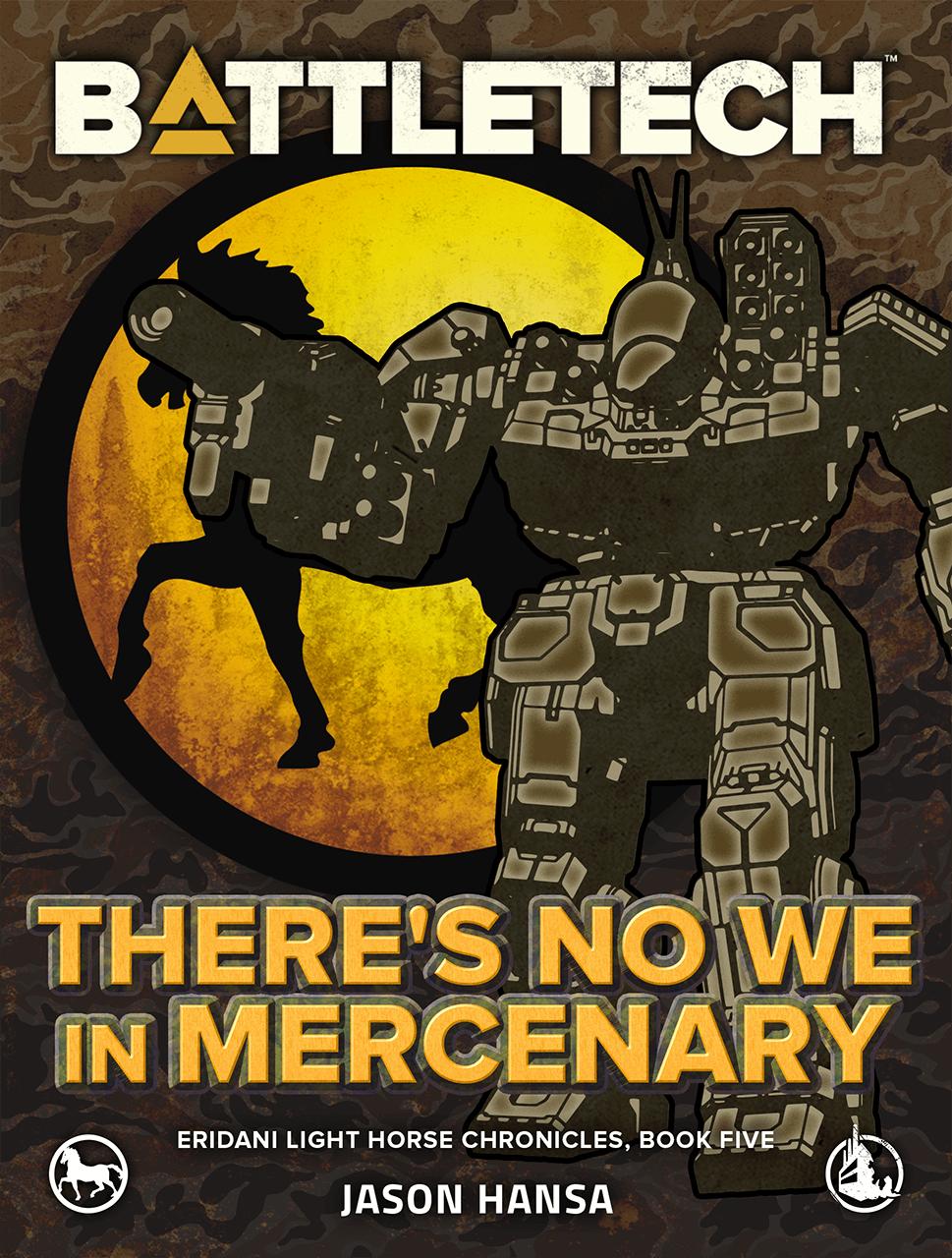 There's No We In Mercenary (Eridani Light Horse Chronicles 5) – im Handel